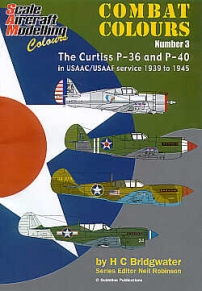 Guideline Publications USA Combat Colours 3: The Curtis P-36 and P-40 in USAAC/USAAF service 1939-1945